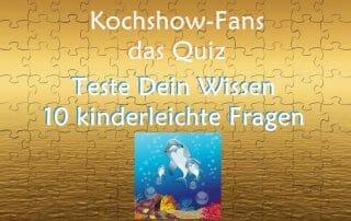 Kochshow Quiz - Teste Dein Wissen 10 kinderleichte Fragen